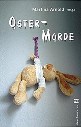 Ostermorde 1, Hrsg. Martina Arnold